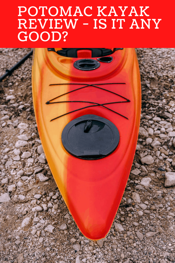 Potomac kayak Review - Is it any Good?