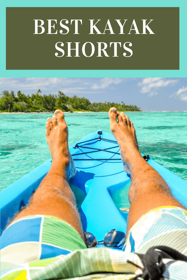 15 Best Kayak Shorts 2021