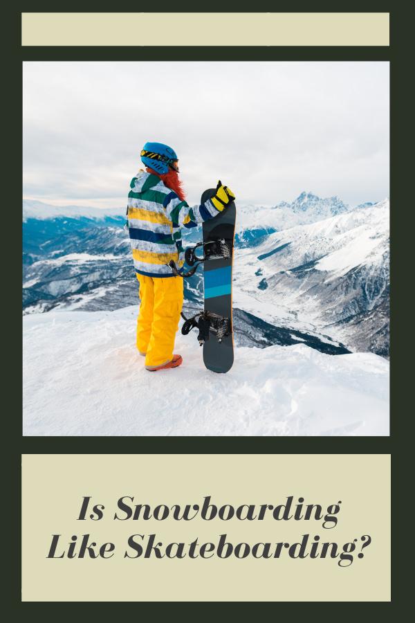 Is Snowboarding Like Skateboarding?