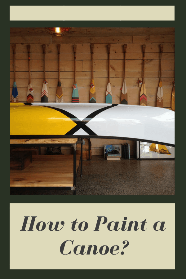 How to Paint a Canoe?
